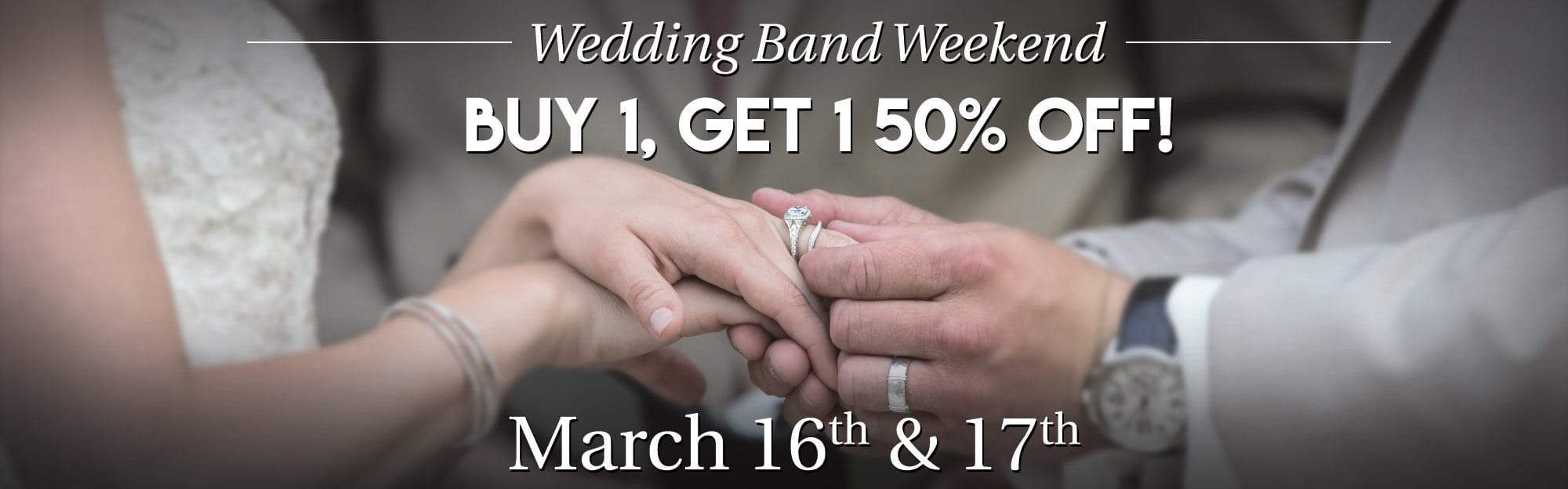 Wedding Band Weekend 1 Get 50 Off March 16th And