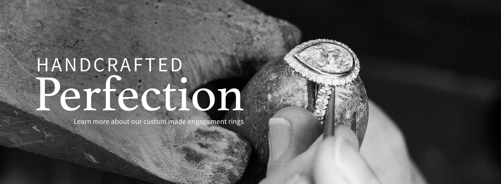 Handcrafted Perfection - Learn more about our custom made engagement rings.