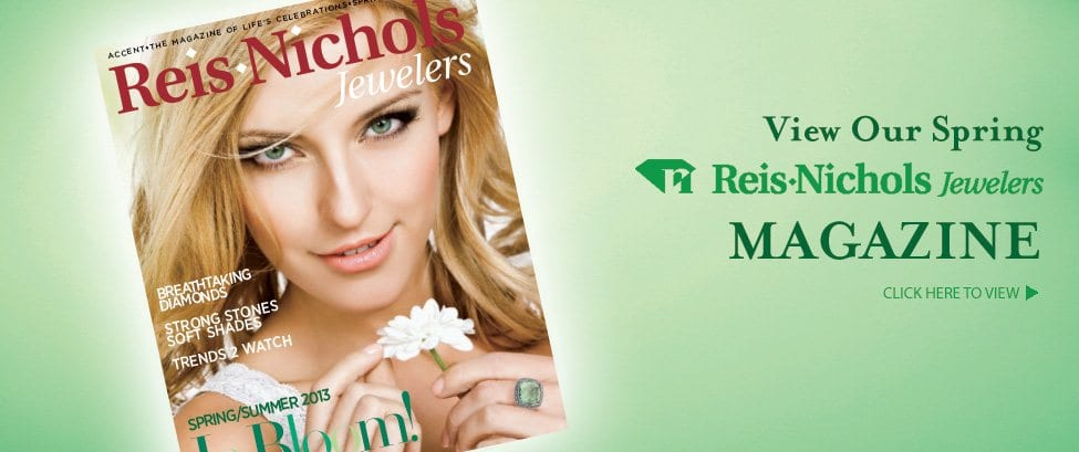 View our spring Reis-Nichols Jewelers Magazine.  Click here to view.