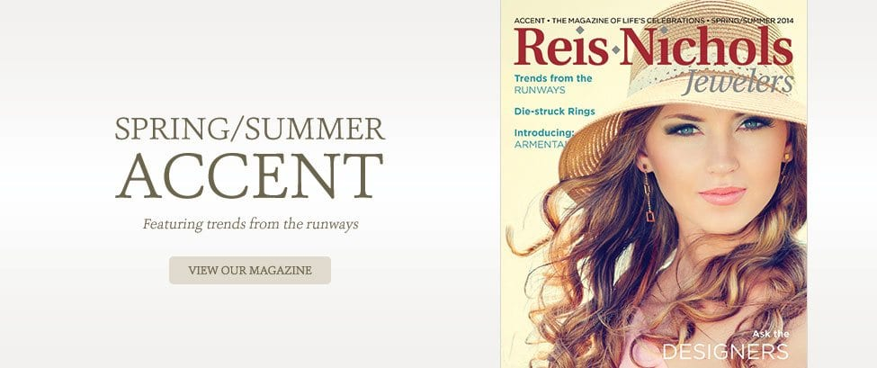 Spring / Summer Accent.  Featuring trends from the runways. View our magazine.