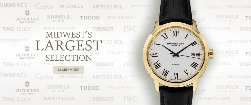 Midwest's largest selection of watches. Click here to learn more.